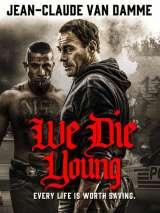 Мы умираем молодыми / We Die Young