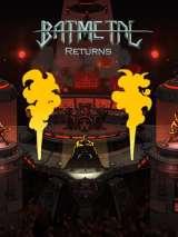 Бэтметал возвращается / Batmetal Returns
