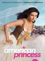 Американская принцесса / American Princess