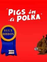 Полька для трех поросят / Pigs in a Polka
