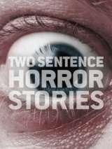 Страшные истории в двух предложениях / Two Sentence Horror Stories
