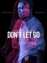 Не отпускай / Don`t Let Go
