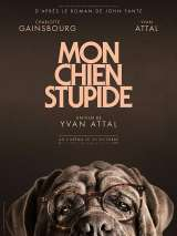 Моя собака - идиот / Mon chien stupide