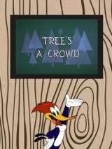 Три дерева - уже лес / Tree`s a Crowd