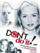 Не делай этого / Don`t Do It