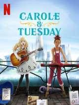 Кэрол и Тьюсдей / Carole and Tuesday