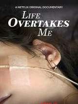 Жизнь захватывает меня / Life Overtakes Me