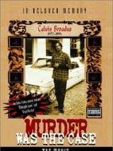 Убийство было делом / Murder Was the Case: The Movie