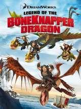 Легенда о Костоломе / Legend of the Boneknapper Dragon