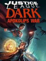 Темная Лига Справедливости: Война Апокалипсиса / Justice League Dark: Apokolips War