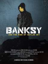 Banksy / Banksy and the Rise of Outlaw Art