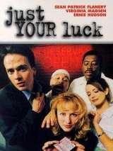 Поцелуй на удачу / Just Your Luck