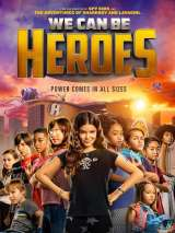 Мы можем быть героями / We Can Be Heroes