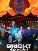 Яркость: Душа самурая / Bright: Samurai Soul