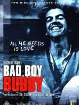 Непослушный Бабби / Bad Boy Bubby