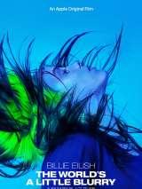 Билли Айлиш: Слегка размытый мир / Billie Eilish: The World`s a Little Blurry