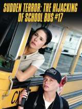 Угон школьного автобуса / Sudden Terror: The Hijacking of School Bus #17