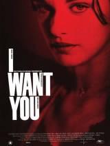 """Постер к фильму """"Я тебя хочу"""""""