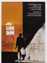 """Постер к фильму """"Жить и умереть в Лос-Анжелесе"""""""