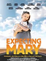 Надежды и ожидания Мэри / Expecting Mary