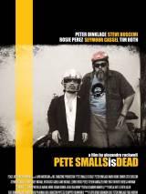 Пит Смаллс мертв / Pete Smalls Is Dead