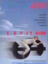 Скачи во весь опор! / Let It Ride