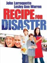 Рецепт катастрофы / Recipe for Disaster