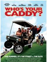 Кто твой Кэдди? / Who`s Your Caddy?