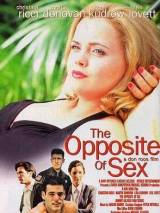 Противоположность секса / The Opposite of Sex