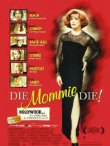Умри, мамочка, умри / Die, Mommie, Die!