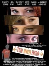 Десятидюймовый герой / Ten Inch Hero