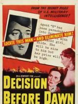 Решение перед рассветом / Decision Before Dawn