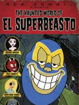 Призрачный мир Эль Супербисто / The Haunted World of El Superbeasto