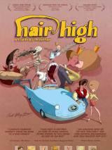 Волосы дыбом / Hair High