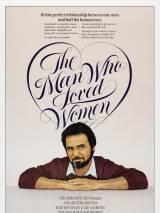 Мужчина, который любил женщин / The Man Who Loved Women