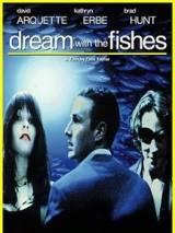 Повелитель рыб / Dream with the Fishes
