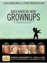 Когда мы были взрослыми / Back When We Were Grownups