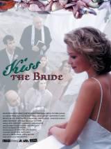 Поцелуй невесту / Kiss the Bride