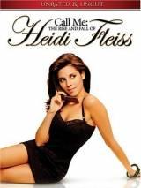 Взлет и падение Хейди Фляйс / Call Me: The Rise and Fall of Heidi Fleiss