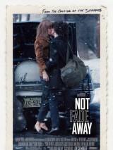 Не исчезай / Not Fade Away