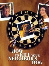 Как убить соседскую собаку? / How to Kill Your Neighbor`s Dog