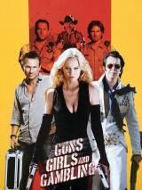 Пушки, телки и азарт / Guns, Girls and Gambling