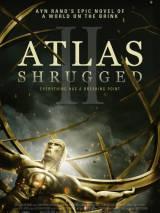 Атлант расправил плечи: Часть 2 / Atlas Shrugged: Part II