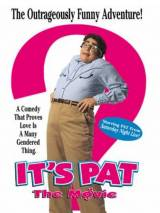 Эта кошмарная Пэт / It`s Pat