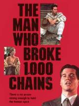 Человек, который разорвал тысячу цепей / The Man Who Broke 1,000 Chains