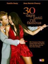 30 дней до моей известности / 30 Days Until I`m Famous