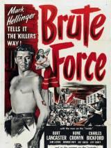Грубая сила / Brute Force