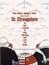 Доктор Стрейнджлав, или Как я научился не волноваться и полюбил атомную бомбу / Dr. Strangelove or: How I Learned to Stop Worrying and Love the Bomb