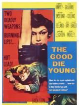 Добро умирает в зародыше / The Good Die Young