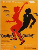 До свидания, Чарли / Goodbye Charlie